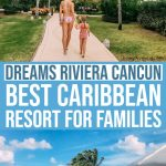 Dreams in Cancun, Riviera Maya: Creating Memories at the Best Caribbean Resort for Families 15 » Family Travel Blog » Our Little Voyages