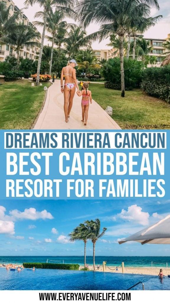 Creating Memories At The Best Caribbean Resort For Families, Dreams Riviera Cancun
